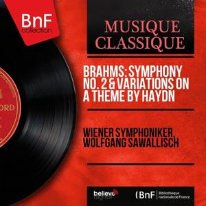 Brahms: Symphony No. 2 & Variations On a Theme By Haydn (Remastered, Stereo Version)