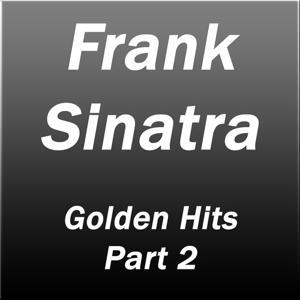 Frank Sinatra - Golden Hits, Pt. 2