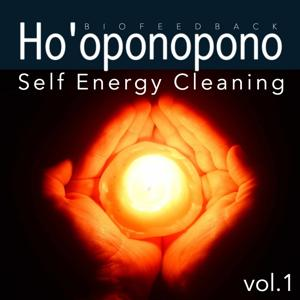 Ho'oponopono: Self Energy Cleaning, Vol. 1 (1hour Therapy for Your Spiritual and Body Healing)