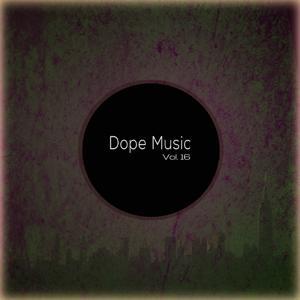 Dope Music, Vol. 16