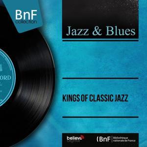 Kings of Classic Jazz (Mono Version)