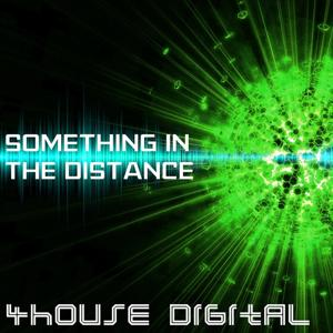 4house Digital: Something in the Distance