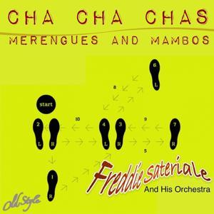 Cha, Cha, Chas, Merengues and Mambos
