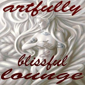Artfully & Blissful Lounge (Sophisticated Chill Out Music)