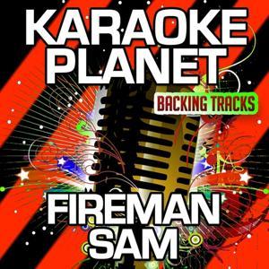 Fireman Sam (Karaoke Version) (Originally Performed By Fireman Sam)