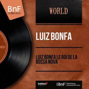 Luiz Bonfa le roi de la bossa nova (Mono Version)