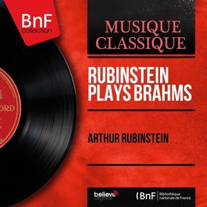 Rubinstein Plays Brahms (Mono Version)
