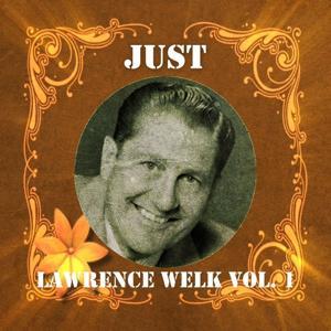 Just Lawrence Welk, Vol. 1