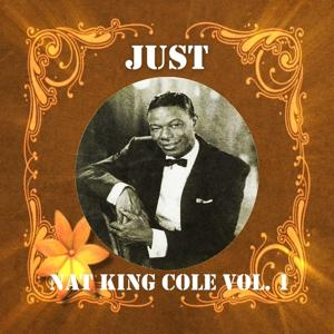 Just Nat King Cole, Vol. 1