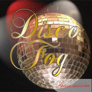 Disco Fog House Session