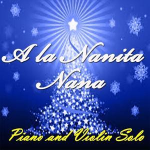 A la Nanita Nana (Piano & Violin Solo)