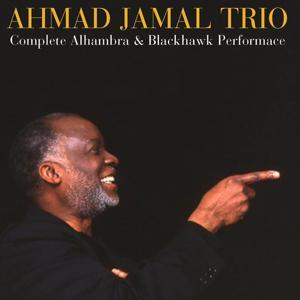 Ahmad Jamal Trio: Complete Alhambra & Blackhawk Performances