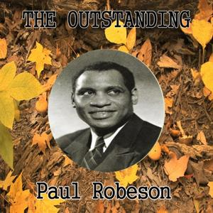 The Outstanding Paul Robeson
