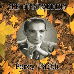 The Outstanding Percy Faith
