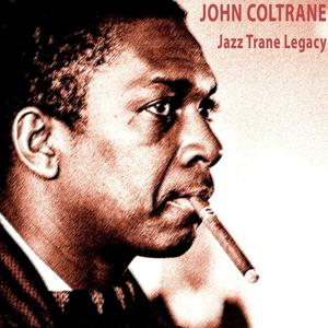 Jazz Trane Legacy