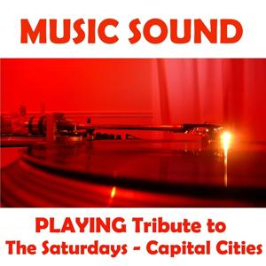 Tribute to: The Saturdays, Capital Cities...