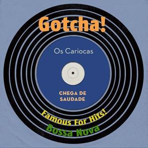 Chega De Saudade (Famous for Hits! Bossa Nova)