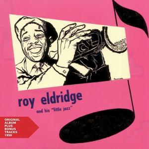 Roy Eldridge and His Little Jazz (Original Album Plus Bonus Tracks 1950)
