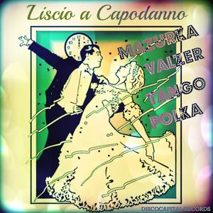 Liscio a Capodanno (Mazurka, Valzer, Tango, Polka)
