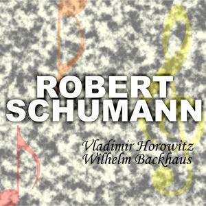 Robert Schumann: Greatest Pianists