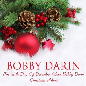 The 25th Day Of December With Bobby Darin: Christmas Album