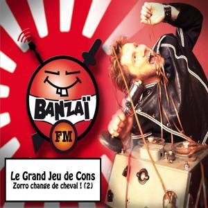 Le grand jeu de cons: Zorro change de cheval !, vol. 2 (Banzaï FM)