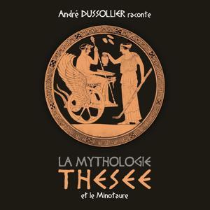 Thésée et le Minotaure (André Dussollier raconte la Mythologie)