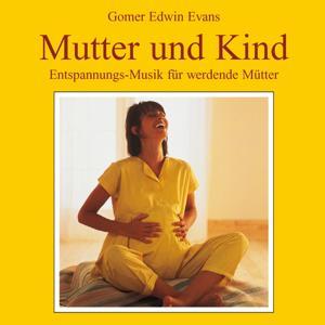 Mutter und Kind: Entspannungsmusik für werdende Mütter