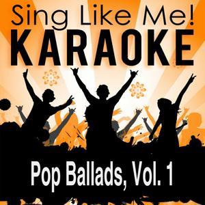 Pop Ballads, Vol. 1 (Karaoke Version)
