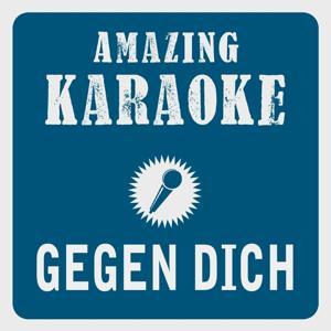 Gegen dich (alle Wunder dieser Welt) [LP Edit] [Karaoke Version] (Originally Performed By Francine Jordi)