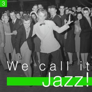 We Call It Jazz!, Vol. 3