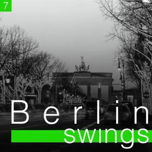 Berlin Swings, Vol. 7 (Die goldene Ära deutscher Tanzorchester)