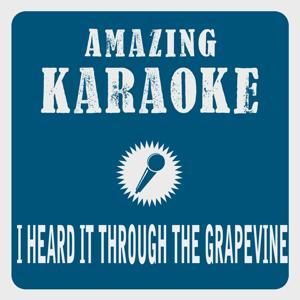 I Heard It Through the Grapevine (Karaoke Version) (Originally Performed By Marvin Gaye)