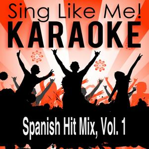 Spanish Hit Mix, Vol. 1 (Karaoke Version)