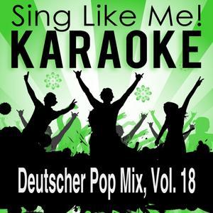Deutscher Pop Mix, Vol. 18 (Karaoke Version)