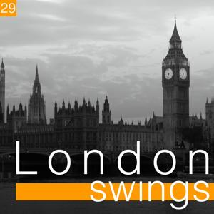 London Swings, Vol. 29 (The Golden Age of British Dance Bands)
