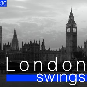 London Swings, Vol. 30 (The Golden Age of British Dance Bands)