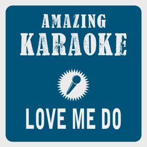 Love Me Do (Karaoke Version) (Originally Performed By Beatles)