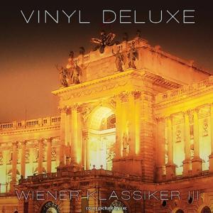 Vinyl Deluxe - Wiener Klassiker, Vol. 3