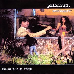 Polonium, Sweetheart?