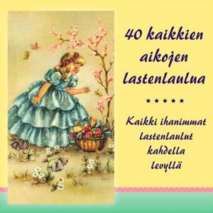 40 kaikkien aikojen lastenlaulua