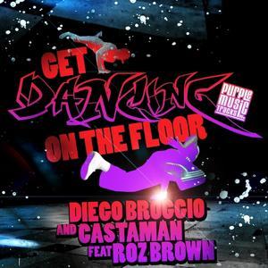 Get Dancing (On the Floor)