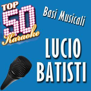 Top 50 karaoke: Lucio battisti (50 basi musicali)