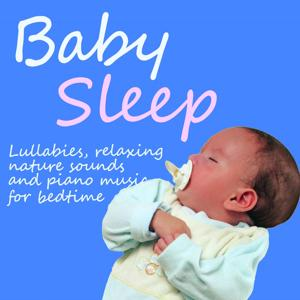 Baby Sleep (Lullabies, Relaxing Nature Sounds and Piano Music for Bedtime)