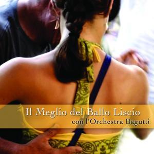 Il Meglio Del Ballo Liscio Con L'orchestra Bagutti