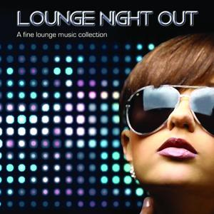 Lounge Night Out (A Fine Lounge Music Collection)