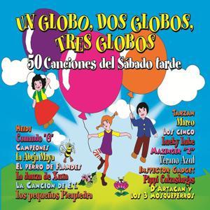 Un Globo, Dos Globos, Tres Globos (50 Canciones del Sábado Tarde)