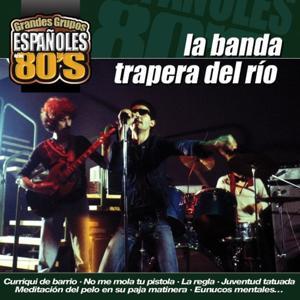 Los Grandes Grupos Españoles de los 80's : La Banda Trapera del Río