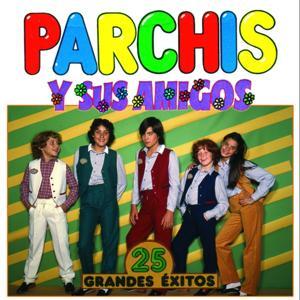 Parchis y Sus Amigos (25 Grandes Exitos)