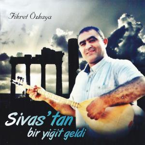 Sivas'tan Bir Yiğit Geldi